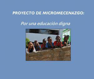 Proyecto de micromecenazgo UNA EDUCACIÓN DIGNA (actualizado)